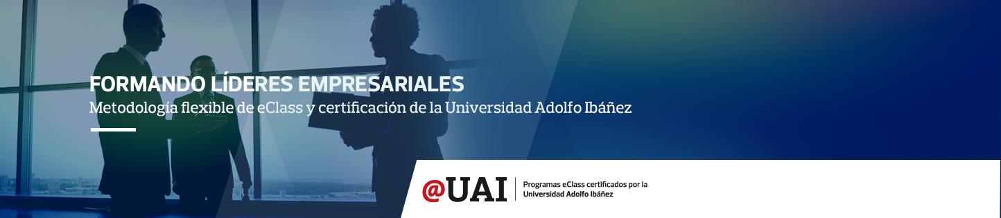 Formando Líderes empresariales Metodología flexible de eClass y certificación de la Universidad Adolfo Ibáñez