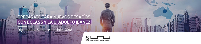 Prepárate para nuevos Desafíos con eClass y la U. Adolfo Ibáñez - Diplomados Semipresenciales 2017