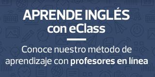 APRENDE INGLÉS con eClass | Conoce nuestro método de aprendizaje con profesores en linea