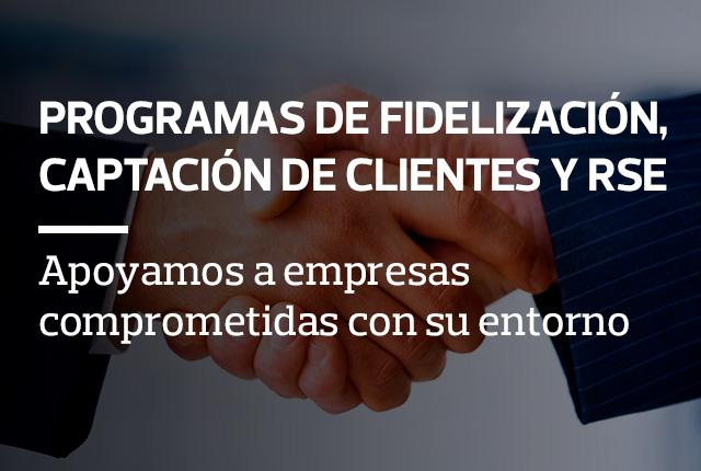 Programas de Fidelización, Captación de Clientes y RSE