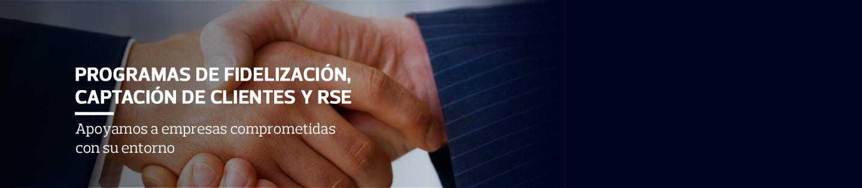 Programas de Fidelización, Captación de Clientes y RSE - Apoyamos a empresas comprometidas con su entorno