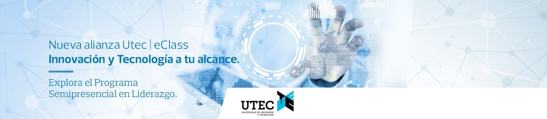 Nueva alianza Utec   eClass - Innovación y Tecnología a tu alcance. - Explora el Programa Semipresencial en Liderazgo