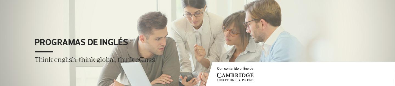 Programa de Inglés, Think English, Think Global, Think eClass - Con contenido online de cambridge University Press