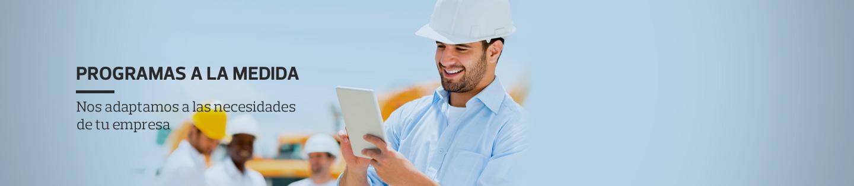 Programas a la medida - Nos adaptamos a las necesidades de tu empresa