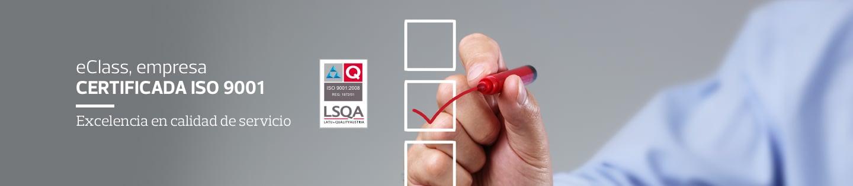 eClass, empresa certificada ISO 9001 - excelencia en calidad de servicio
