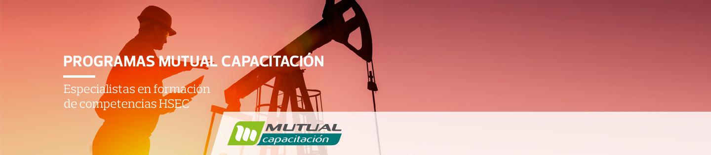 Programas Mutual Capacitación - Especialistas en formación de competencias HSEC