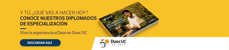 Y tu, ¿Qué vas a hacer hoy? - Conoce nuestros diplomados de especialización - Vive la experiencia eClass en Duoc UC