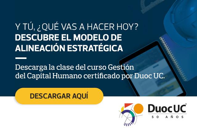 Y tu, ¿Qué vas a hacer hoy? - Descubr el modelo de alineación estratégica - Descarga la clase del curso Gestión del Capital Humano certificada por Duoc UC