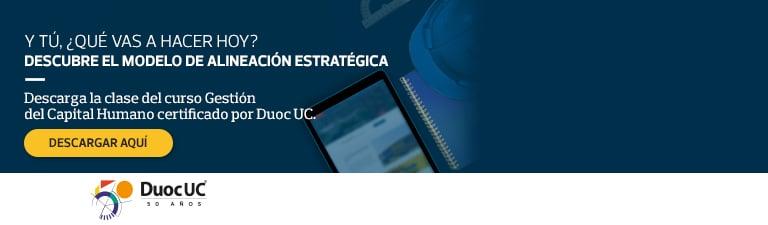 Y tu, ¿Qué vas a hacer hoy? - Descubre el modelo de alineación estratégica - Descarga la clase del curso Gestión del Capital Humano certificada por Duoc UC