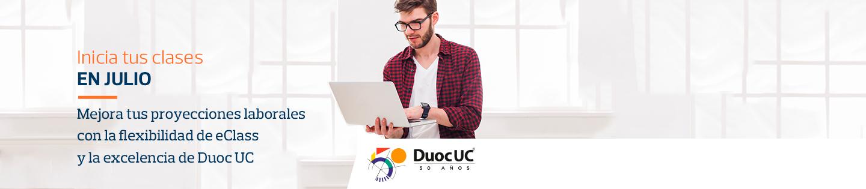 Inicia tus clases EN JULIO - Mejora tus proyecciones laborales con la flexibilidad de eClass y la excelencia de Duoc UC