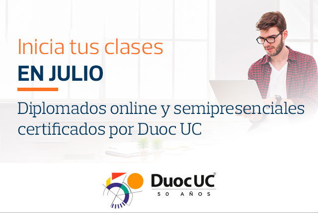Inicia tus clases EN JULIO - Diplomados online y semipresenciales certificados por Duoc UC
