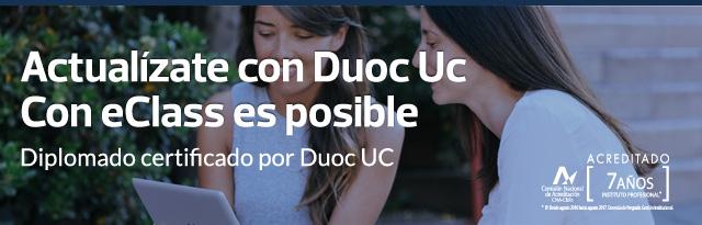 Actualìzate con Duoc UC con eClass es posible. Diplomado certificado por Duoc UC