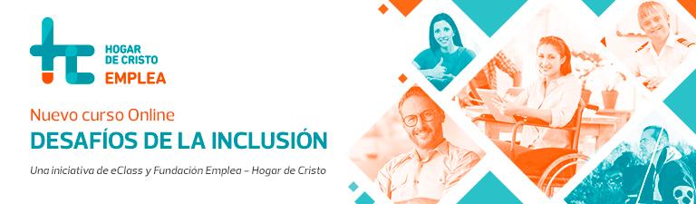 Nuevo curso Online Desafíos de la Inclusión - Una iniciativa de eClass y Fundación Emplea - Hogar de Cristo