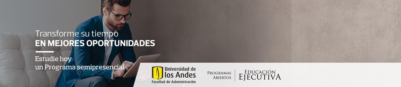 Ahora en Bogotá, Cali y Barranquilla - Programas Semipresenciales de Educación Ejecutiva - Facultad de Administración, Universidad de los Andes