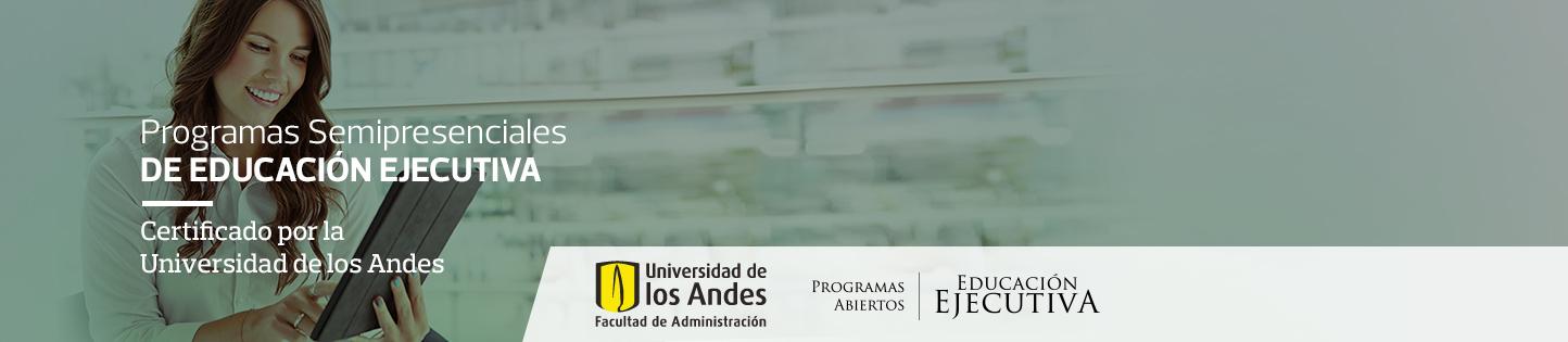 Programas Semipresenciales de Educación Ejecutiva - Certificado por la Universidad de los Andes