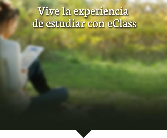 Vive la experiencia de estudiar con eClass