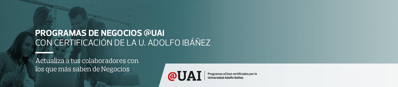 Programas de negocios @UAI - Con certificación de la U. Adolfo Ibáñez - Actualiza a tus colaboradores con los que más saben de Negocios