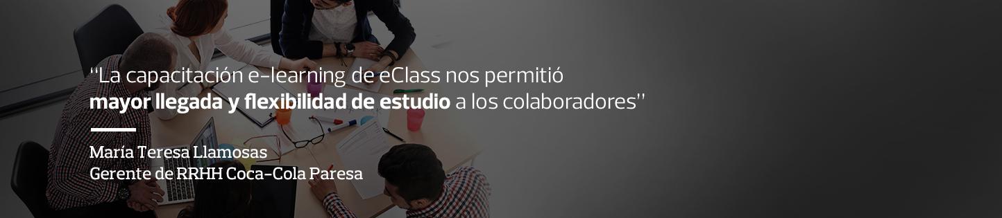 La capacitación e-learning de eClass nos permitió mayor llegada y flexibilidad de estudio a los colaboradores - María Teresa Llamosas - Gerente RRHH Coca-Cola Paresa