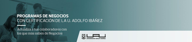 Programas de negocios UAI - Con certificación de la U. Adolfo Ibáñez - Actualiza a tus colaboradores con los que más saben de Negocios