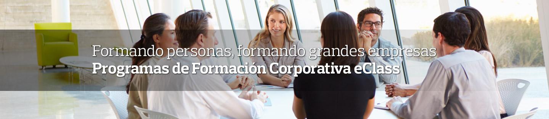 Formando personas, formando grandes empresas. Programas de Formación Corporativa eClass.