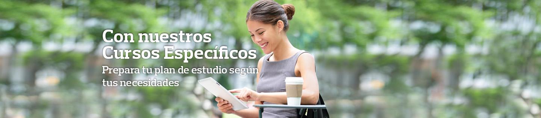 Con nuestros Cursos Especificos Prepara tu plan de estudio según tus necesidades