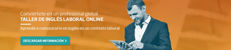 Conviértete en un profesional global - Taller de inglés laboral online - Aprende a comunicarte en inglés en un contexto laboral