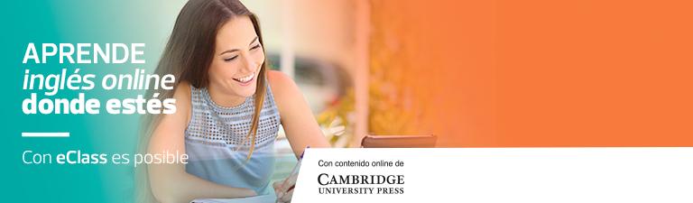 Aprende inglés online donde estés - Con eClass es posible - Con contenido online de Cambridge University Press