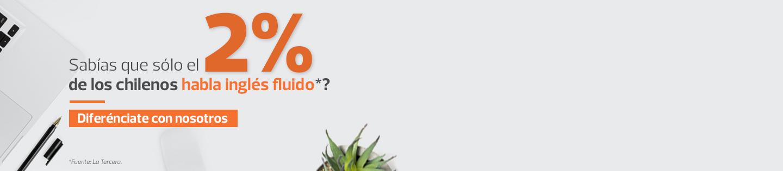 Sabías que el 2% de los chilenos habla inglés fluido*? - Diferénciate con nosotros - *Fuente La Tercera