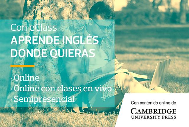 Con eClass Aprende inglés donde quieras - Online - Semipresencial - Presencial