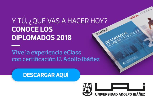 Y tú, ¿Que vas a hacer hoy? Conoce los diplomados 2018 - Vive la experiencia eClass con certificación U. Adolfo Ibáñez