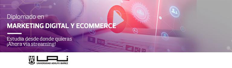 Diplomado en Marketing Digital y Ecommerce - Estudia desde donde quieras ¡Ahora vía streaming!