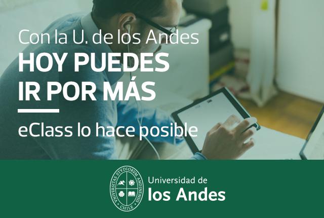 Con la U. de los Andes - hoy puedes ir por más - eClass lo hace posible