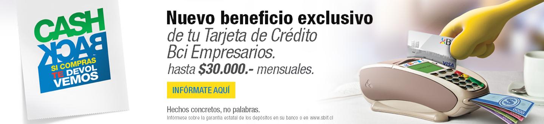 Nuevo beneficio exclusivo de tu tarjeta de Crédito Bci Empresarios. hasta $30.000.- mensuales - INFORMATE AQUI - Hechos concretos, no palabras - Infórmese sobre la garantía estatal de los depósitos en su banco o en www.sbif.cl